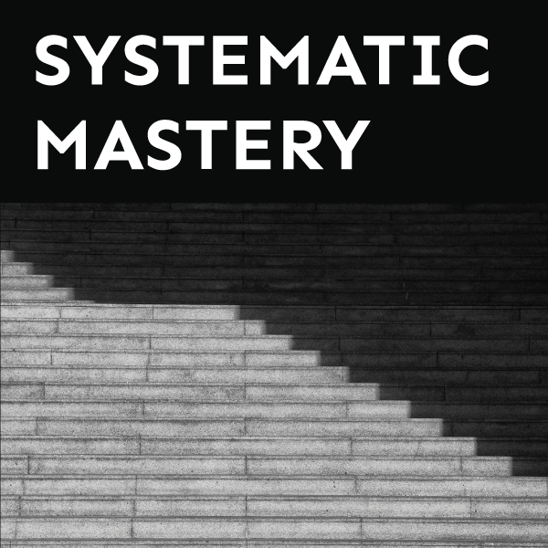 Launched! The Systematic Mastery Podcast